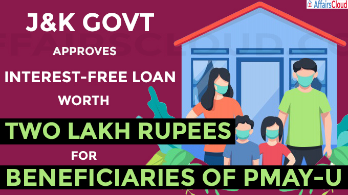 J&K govt approves interest-free loan worth two lakh rupees for beneficiaries of PMAY-U