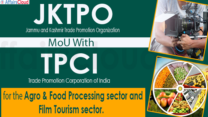 JKTPO, TPCI Sign MoU For Agro & Food Processing, Film Tourism Sectors