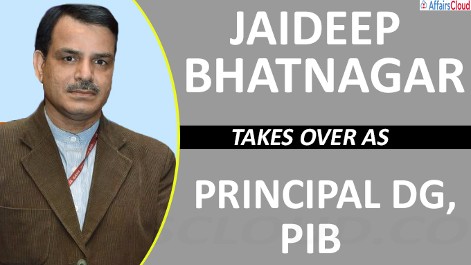 Jaideep Bhatnagar takes over as Principal DG, PIB