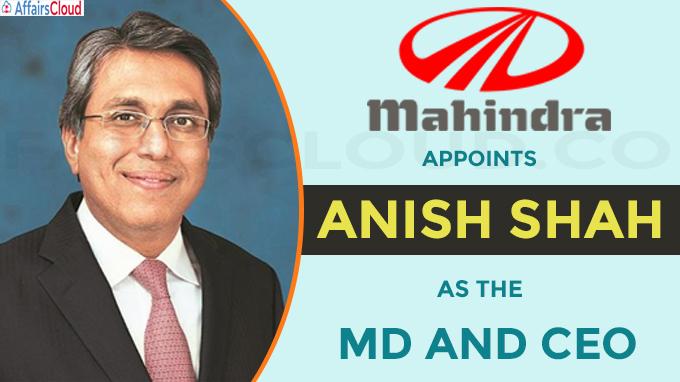 Mahindra appoints Anish Shah as the MD and CEO