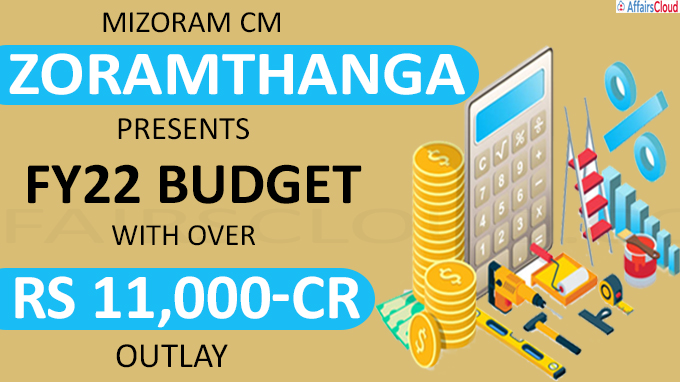 Mizoram CM presents FY22 budget with over Rs 11,000-cr outlay