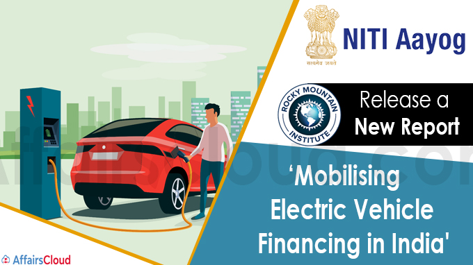 NITI Aayog and RMI India 'Mobilising Electric Vehicle Financing in India'