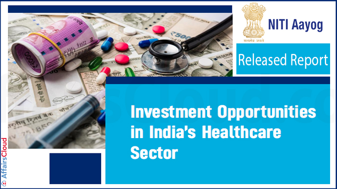 NITI Aayog releases report on investment opportunities in India's healthcare sector