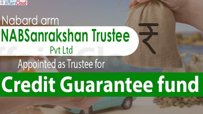 Nabard arm NABSanrakshan Trustee Pvt Ltd appointed as trustee