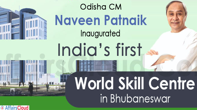 Naveen Patnaik unveils India's first World Skill Centre