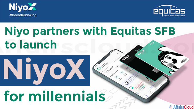Niyo partners with Equitas SFB to launch NiyoX for millennials