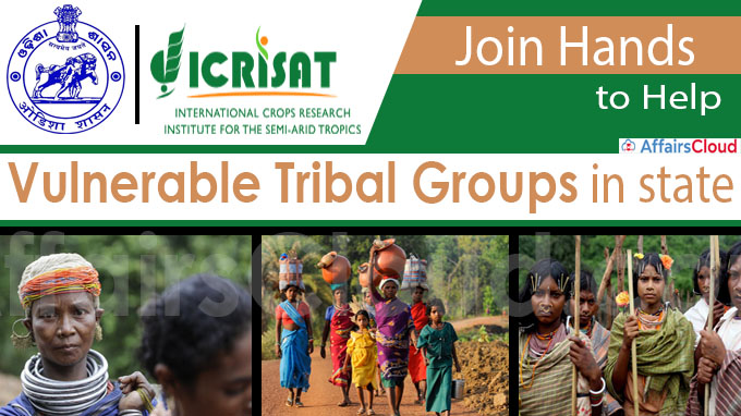 Odisha govt, ICRISAT join hands to help vulnerable tribal groups in state