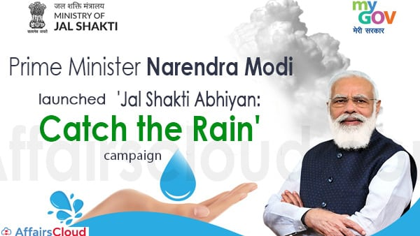 PM launches 'Jal Shakti Abhiyan-Catch the Rain' campaign