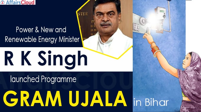 Power Minister Shri R K Singh launches GRAM UJALA in Bihar