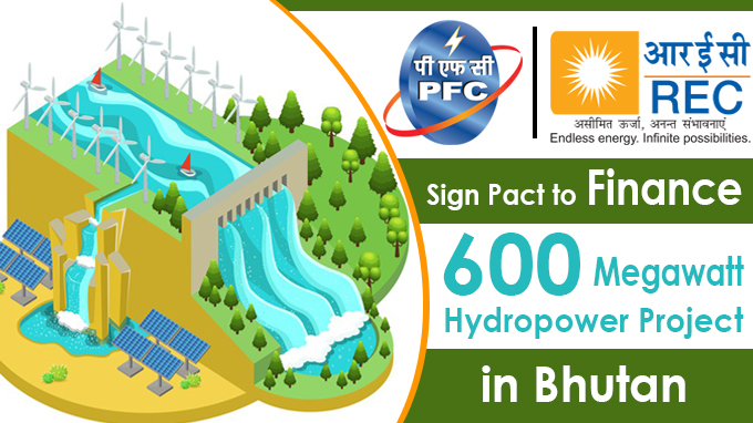 REC, PFC sign pact to finance 600-megawatt hydropower project