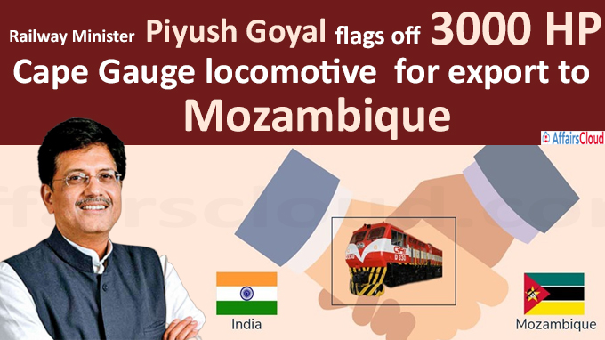 Railway Minister Piyush Goyal flags off 3000 HP Cape Gauge locomotive for export to Mozambique