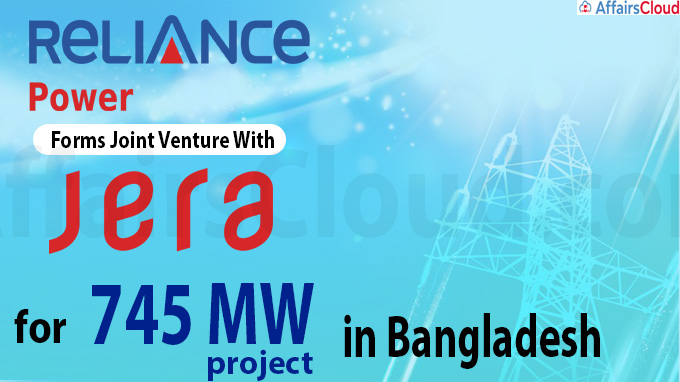 Reliance Power forms JV with Jera for 745 MW project in Bangladesh