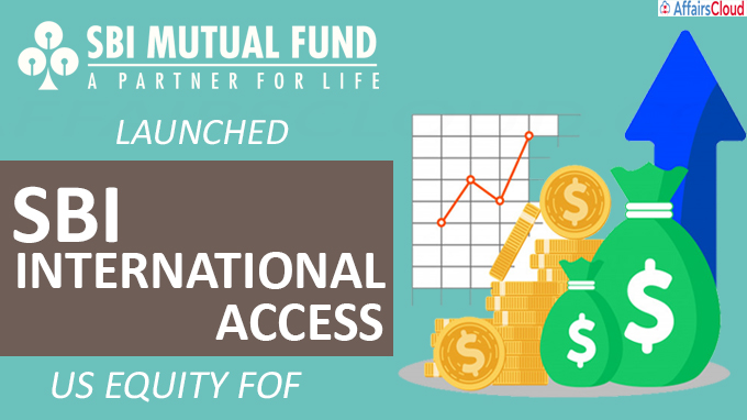 SBI Mutual Fund launched SBI International Access - US Equity FoF