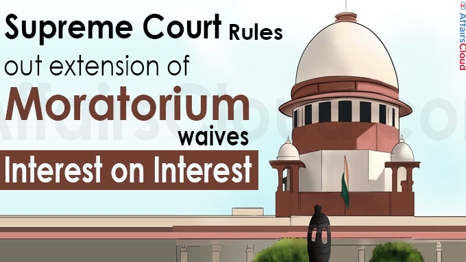 SC rules out extension of moratorium, waives interest on interest