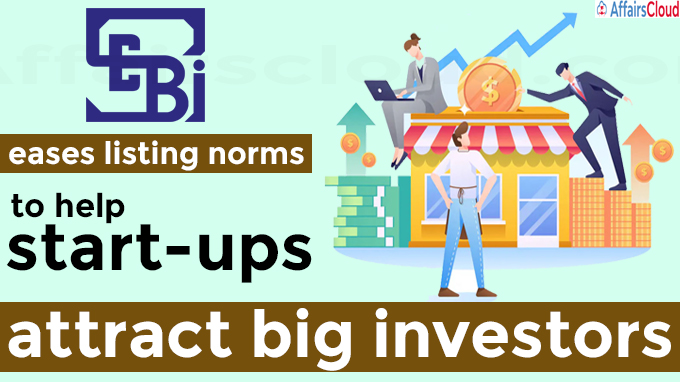SEBI eases listing norms to help start-ups attract big investors