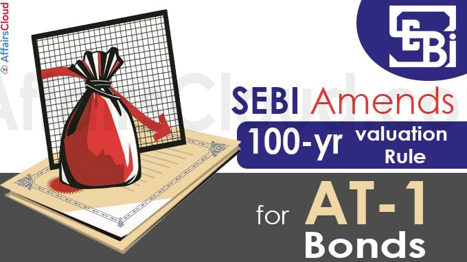 Sebi amends 100-yr valuation rule for AT-1 bonds