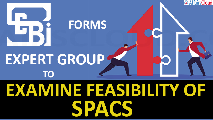 Sebi forms expert group to examine feasibility of SPACs