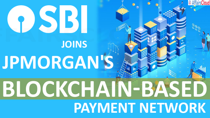 State Bank of India joins JPMorgan's blockchain-based payment network