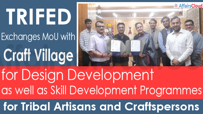 TRIFED exchanges MoU with Craft Village