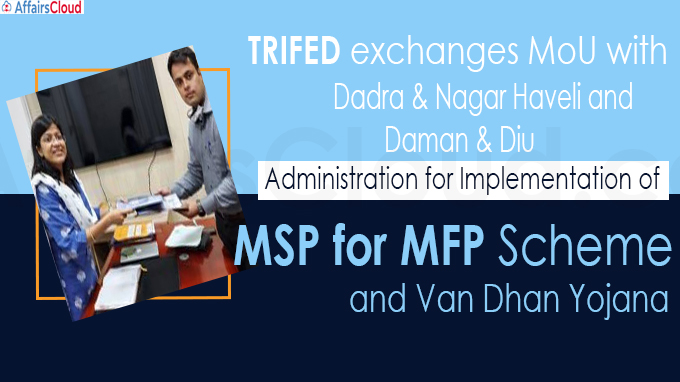 TRIFED exchanges MoU with the Dadra &Nagar Haveli