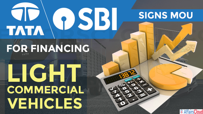 Tata Motors signs MOU with SBI for financing light commercial vehicles