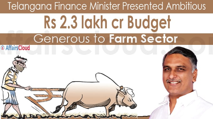 Telangana Finance Minister presents ambitious Rs 2-3 lakh crore budget