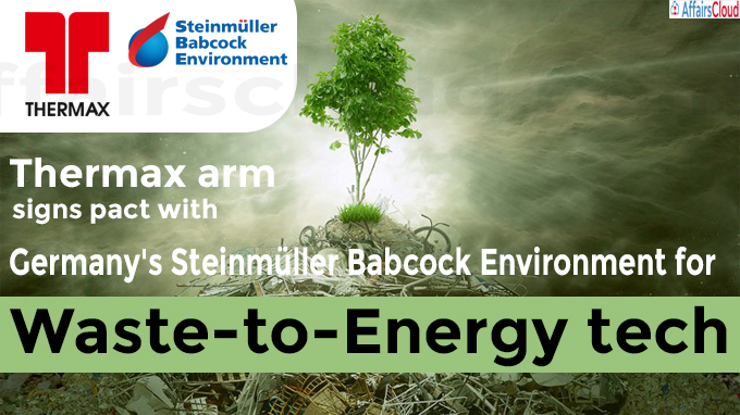 Thermax arm signs pact with Germany's Steinmüller Babcock Environment for Waste-to-Energy tech