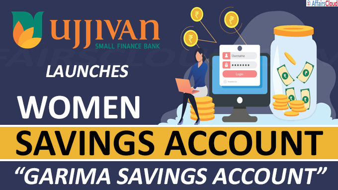 "Ujjivan Small Finance Bank Launches Women Savings Account ""Garima Savings Account"""