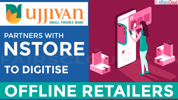 Ujjivan Small Finance Bank partners with nStore to digitise offline retailers