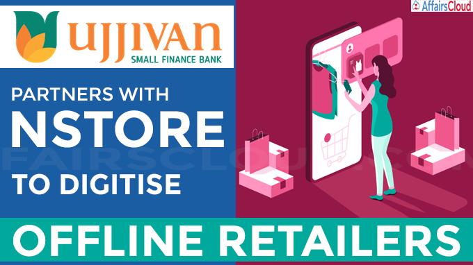 Ujjivan Small Finance Bank partners with nStore to digitise offline retailers