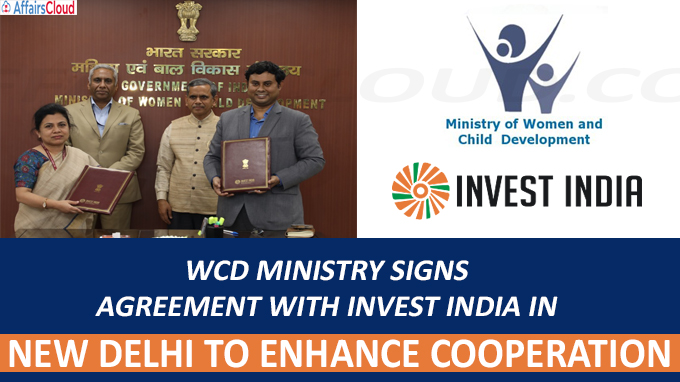WCD Ministry signs agreement with Invest India in New Delhi to enhance cooperation