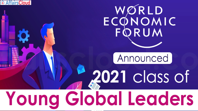 World Economic Forum announced 2021 class of Young Global Leaders