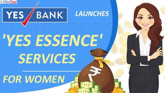 Yes Bank launches 'Yes Essence' services for women