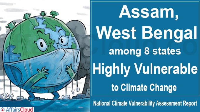 Assam, West Bengal among 8 states highly vulnerable to climate change