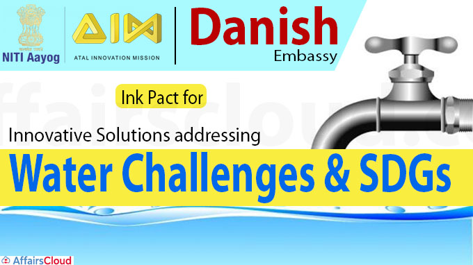 Atal Innovation Mission, Danish Embassy Ink Pact for innovative solutions