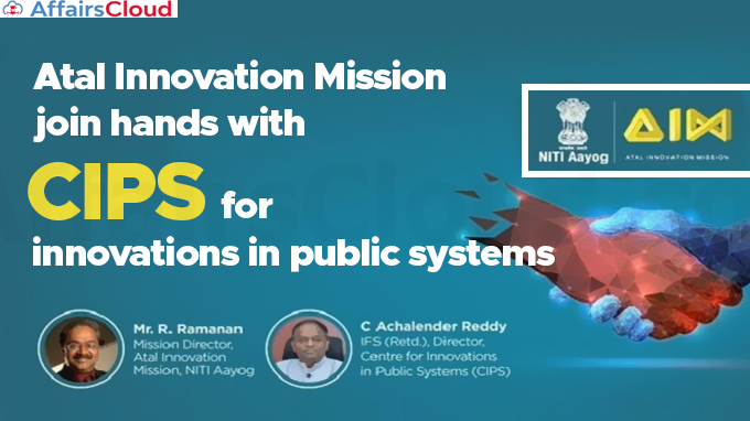 Atal-Innovation-Mission-join-hands-with-CIPS-for-innovations-in-public-systems