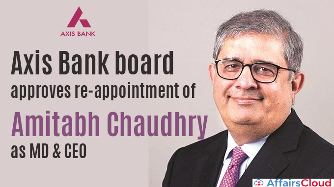 Axis-Bank-board-approves-re-appointment-of-Amitabh-Chaudhry-as-MD-&-CEO