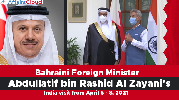 Bahraini-Foreign-Minister-Abdullatif-bin-Rashid-Al-Zayani's-India-visit-from-April-6---8,-2021