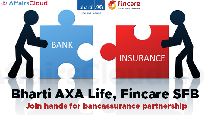 Bharti-AXA-Life,-Fincare-SFB-join-hands-for-bancassurance-partnership