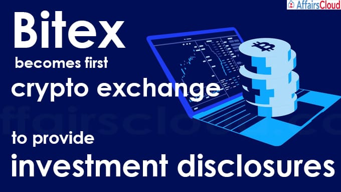 Bitex becomes first crypto exchange to provide investment disclosures