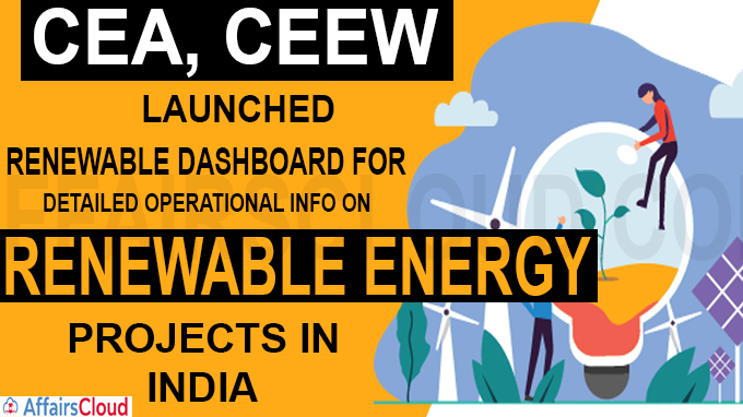 CEA, CEEW launch Renewable Dashboard for detailed operational