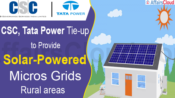 CSC, Tata Power tie-up to provide solar-powered micros grids