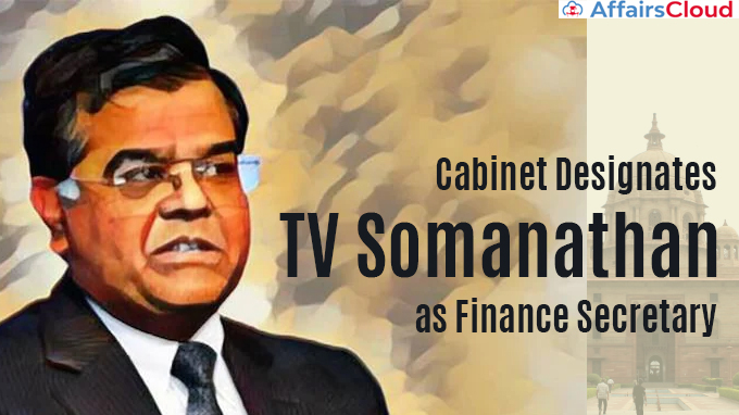 Cabinet-designates-TV-Somanathan-as-Finance-Secretary