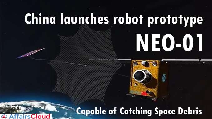 China-launches-robot-prototype-NEO-01-capable-of-catching-space-debris