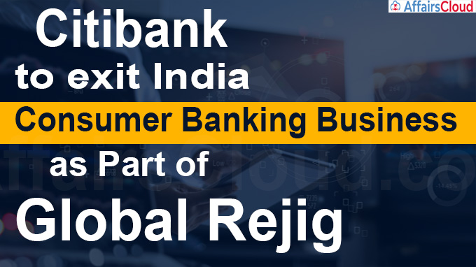 Citibank to exit India consumer banking business as part of global rejig