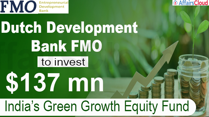 Dutch development bank FMO to invest $137 mn