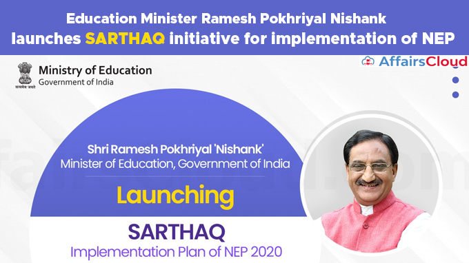 Education-Minister-Ramesh-Pokhriyal-Nishank-launches-SARTHAQ-initiative-for-implementation-of-NEP