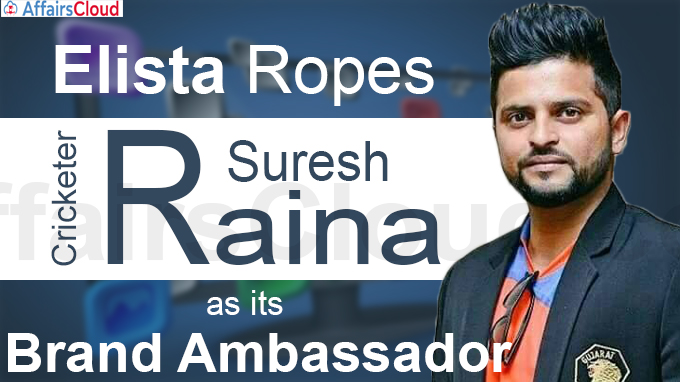 Elista ropes in the ace cricketer Suresh Raina as its brand ambassador