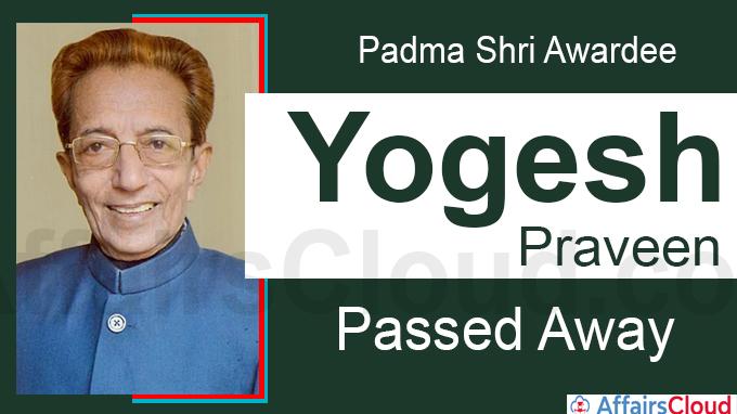 Eminent Historian, Padma shri awardee Yogesh Praveen passes away