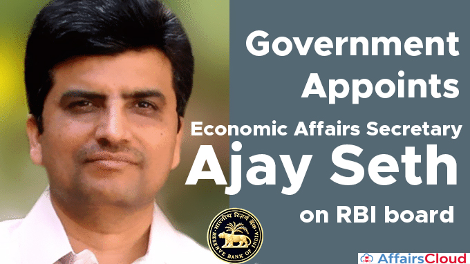 Government-appoints-Economic-Affairs-Secretary-Ajay-Seth-on-RBI-board